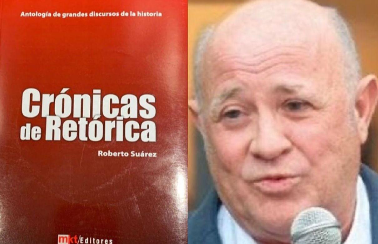 """El libro de Roberto Suárez hace un recorrido por discursos históricos que considera """"cambiaron al mundo con su palabra""""."""